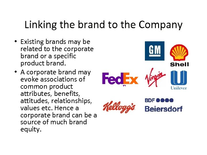 Linking the brand to the Company • Existing brands may be related to the