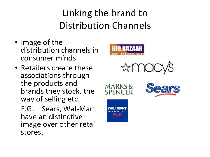 Linking the brand to Distribution Channels • Image of the distribution channels in consumer