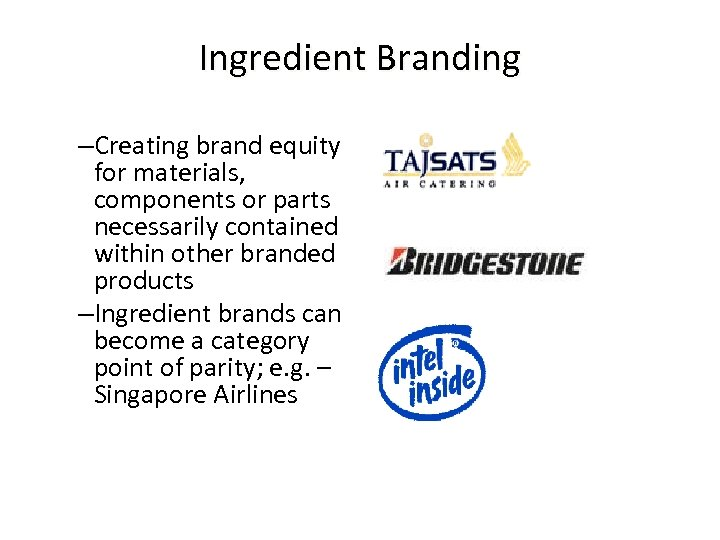 Ingredient Branding –Creating brand equity for materials, components or parts necessarily contained within other