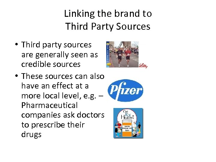 Linking the brand to Third Party Sources • Third party sources are generally seen