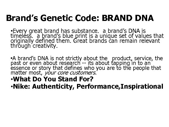 Brand's Genetic Code: BRAND DNA • Every great brand has substance. a brand's DNA