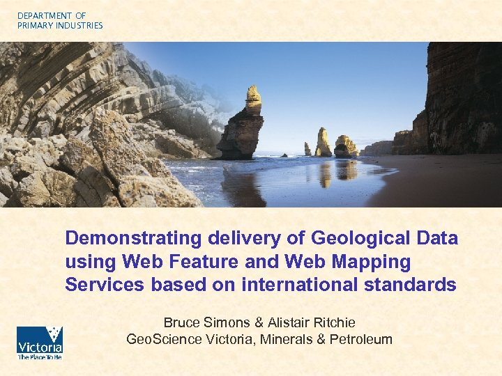 DEPARTMENT OF PRIMARY INDUSTRIES Demonstrating delivery of Geological Data using Web Feature and Web