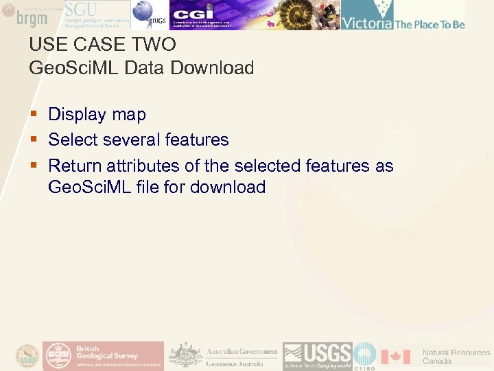 USE CASE TWO Geo. Sci. ML Data Download § Display map § Select several