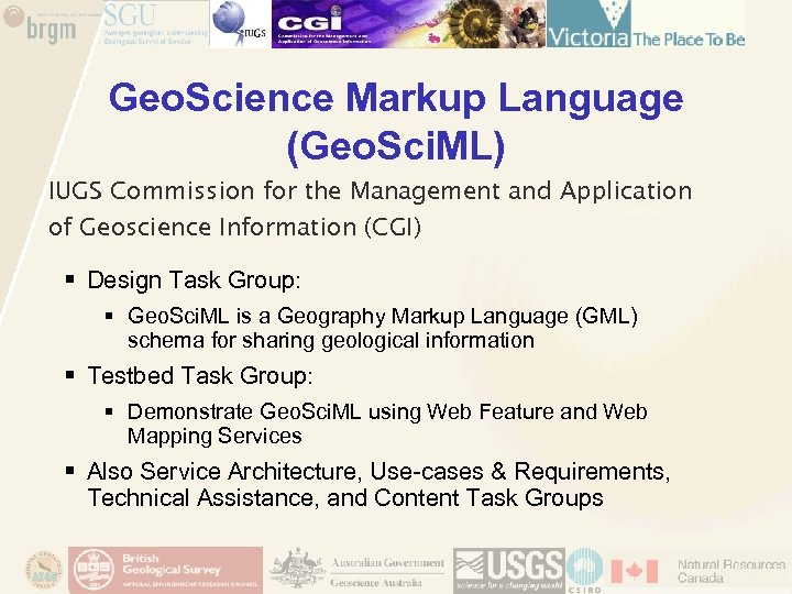 Geo. Science Markup Language (Geo. Sci. ML) IUGS Commission for the Management and Application