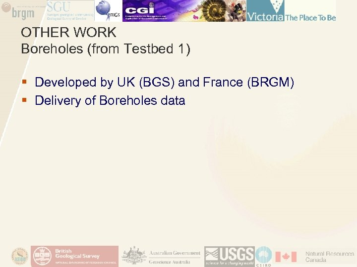 OTHER WORK Boreholes (from Testbed 1) § Developed by UK (BGS) and France (BRGM)