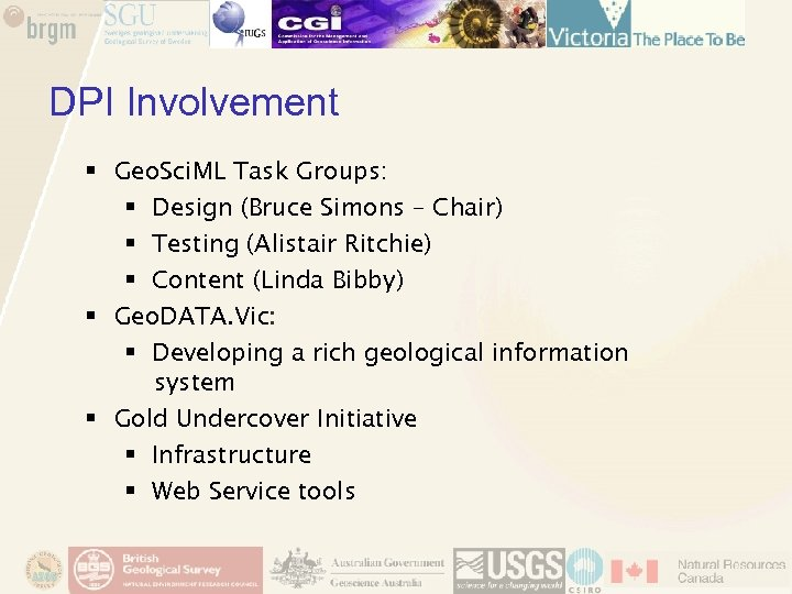 DPI Involvement § Geo. Sci. ML Task Groups: § Design (Bruce Simons – Chair)