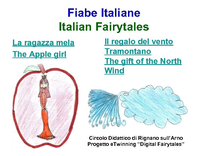 Fiabe Italian Fairytales La ragazza mela The Apple girl Il regalo del vento Tramontano