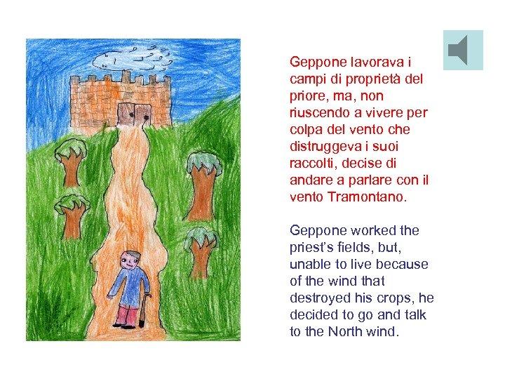 Geppone lavorava i campi di proprietà del priore, ma, non riuscendo a vivere per