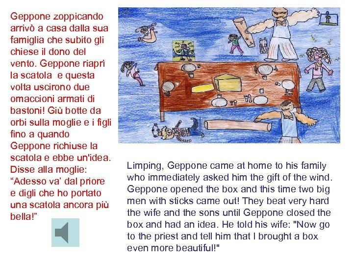 Geppone zoppicando arrivò a casa dalla sua famiglia che subito gli chiese il dono