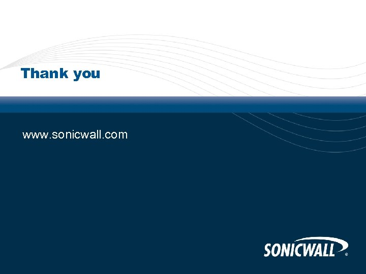 Thank you www. sonicwall. com