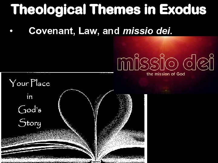 Theological Themes in Exodus • Covenant, Law, and missio dei.