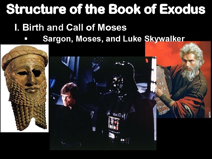 Structure of the Book of Exodus I. Birth and Call of Moses § Sargon,