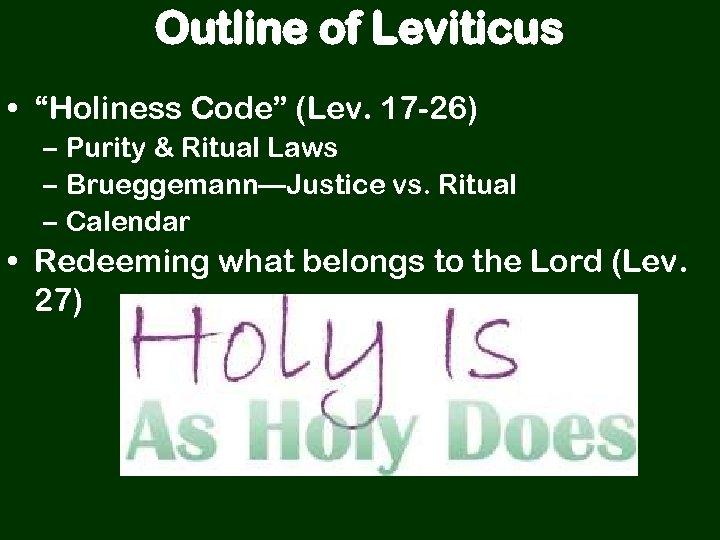 """Outline of Leviticus • """"Holiness Code"""" (Lev. 17 -26) – Purity & Ritual Laws"""