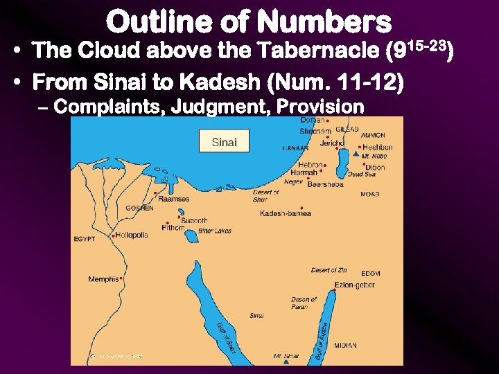 Outline of Numbers • The Cloud above the Tabernacle (915 -23) • From Sinai