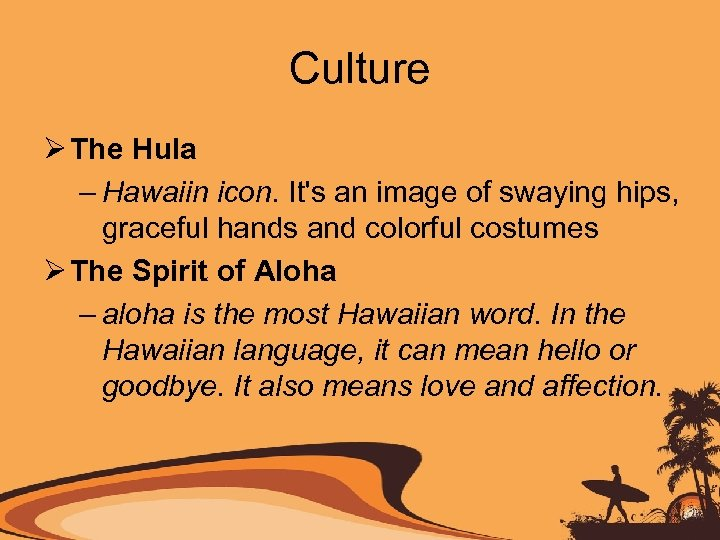 Culture Ø The Hula – Hawaiin icon. It's an image of swaying hips, graceful