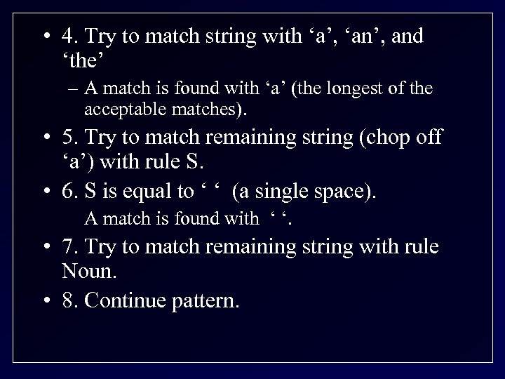 • 4. Try to match string with 'a', 'an', and 'the' – A