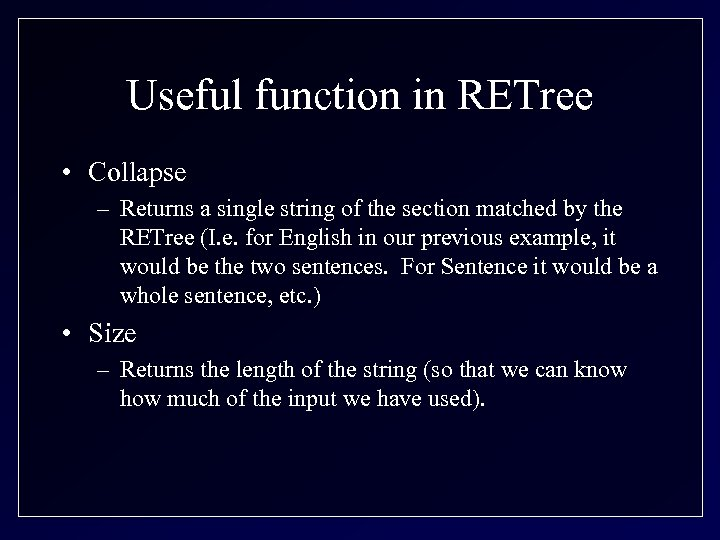 Useful function in RETree • Collapse – Returns a single string of the section