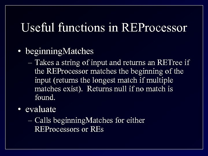 Useful functions in REProcessor • beginning. Matches – Takes a string of input and