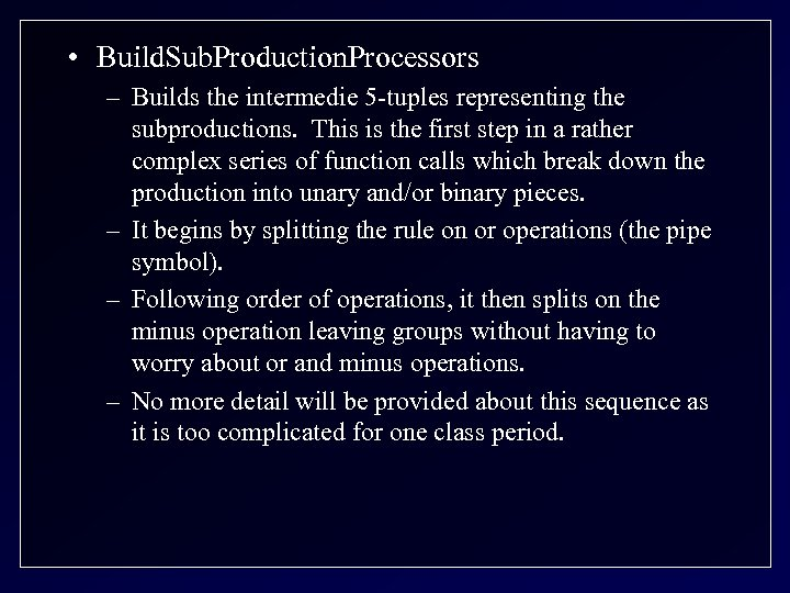 • Build. Sub. Production. Processors – Builds the intermedie 5 -tuples representing the