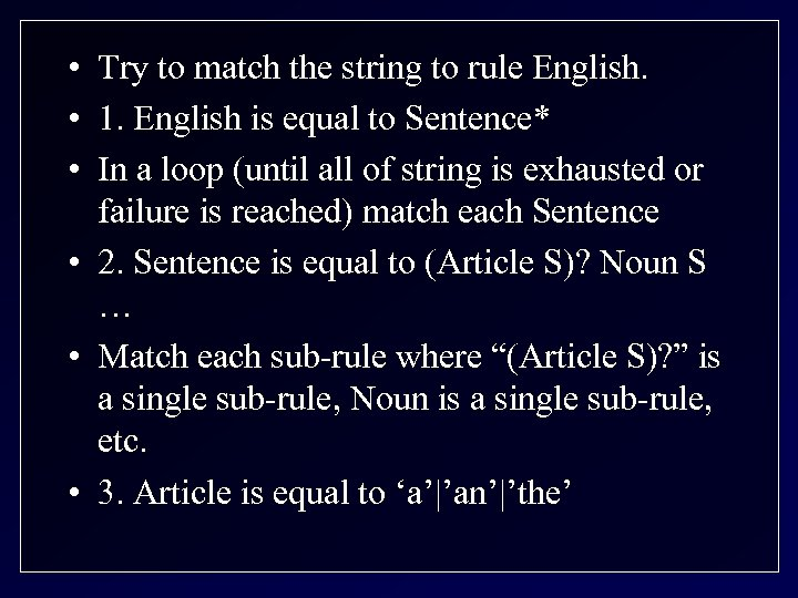 • Try to match the string to rule English. • 1. English is