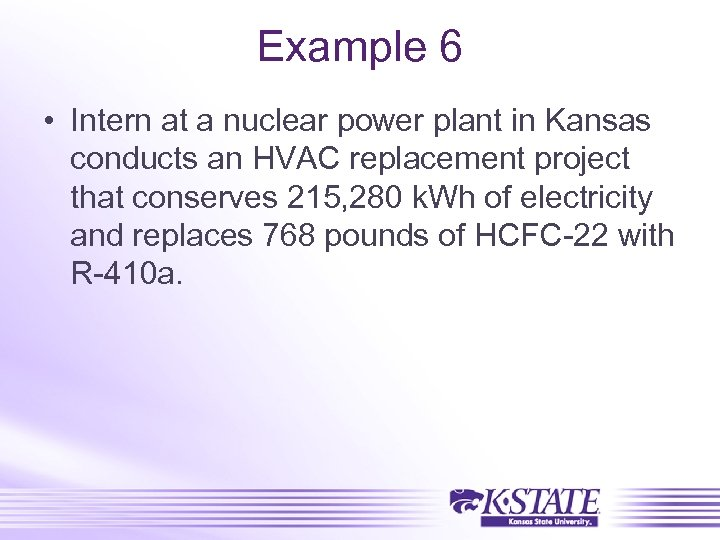 Example 6 • Intern at a nuclear power plant in Kansas conducts an HVAC