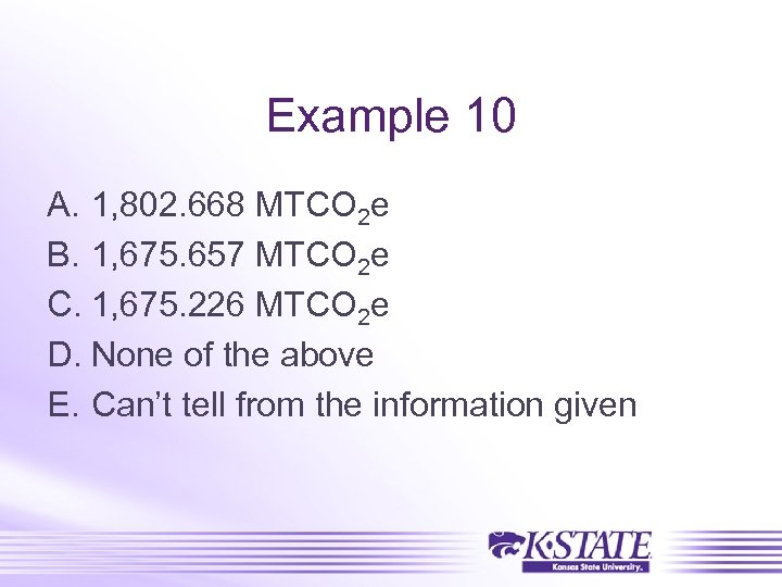 Example 10 A. 1, 802. 668 MTCO 2 e B. 1, 675. 657 MTCO