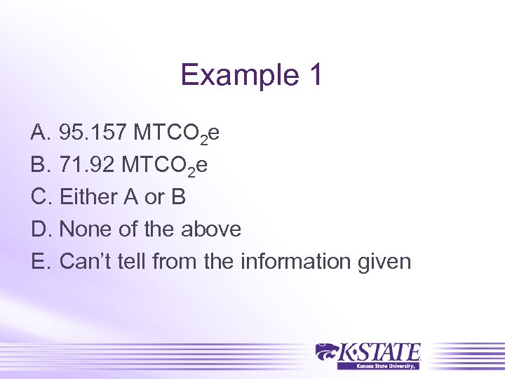 Example 1 A. 95. 157 MTCO 2 e B. 71. 92 MTCO 2 e