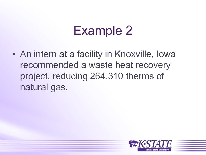 Example 2 • An intern at a facility in Knoxville, Iowa recommended a waste