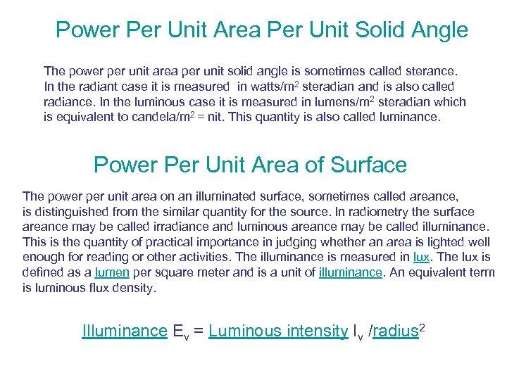 Power Per Unit Area Per Unit Solid Angle The power per unit area per