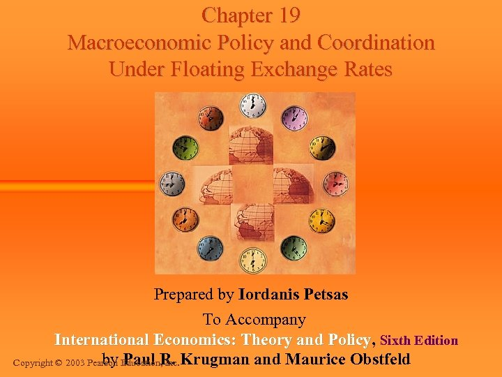 Chapter 19 Macroeconomic Policy and Coordination Under Floating Exchange Rates Prepared by Iordanis Petsas