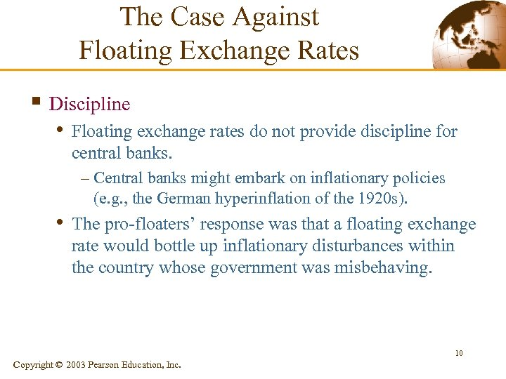 The Case Against Floating Exchange Rates § Discipline • Floating exchange rates do not