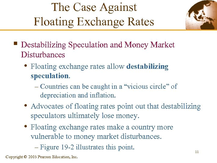 The Case Against Floating Exchange Rates § Destabilizing Speculation and Money Market Disturbances •