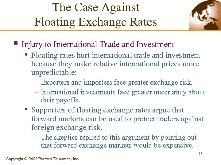 The Case Against Floating Exchange Rates § Injury to International Trade and Investment •