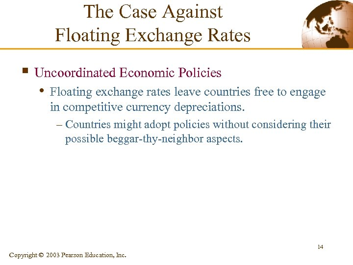 The Case Against Floating Exchange Rates § Uncoordinated Economic Policies • Floating exchange rates