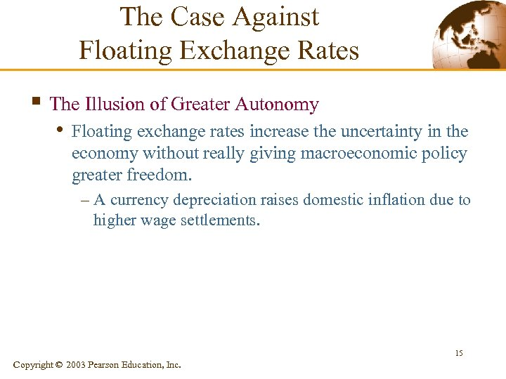 The Case Against Floating Exchange Rates § The Illusion of Greater Autonomy • Floating