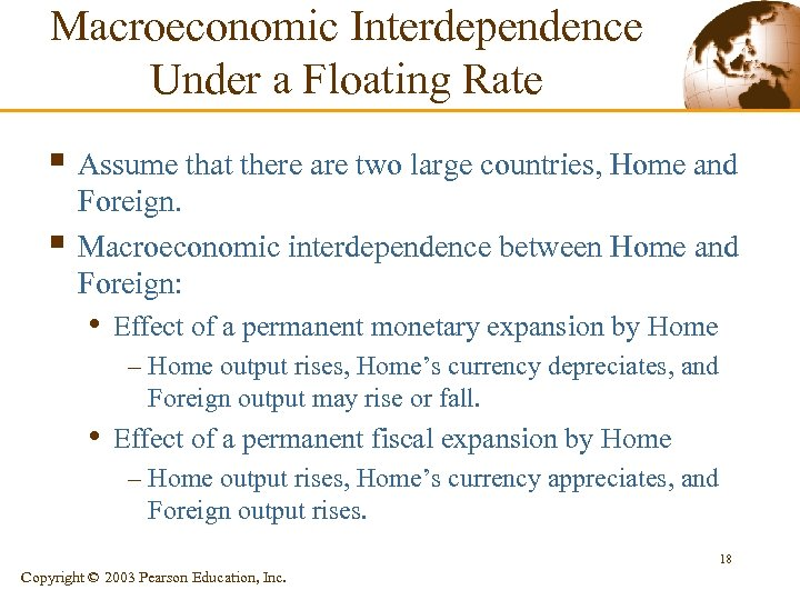 Macroeconomic Interdependence Under a Floating Rate § Assume that there are two large countries,