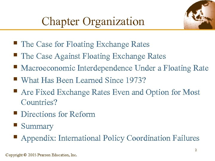 Chapter Organization § The Case for Floating Exchange Rates § The Case Against Floating