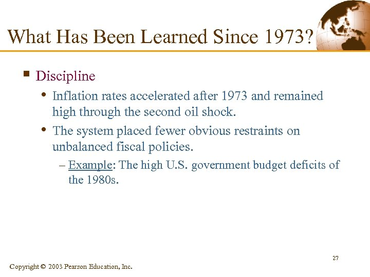 What Has Been Learned Since 1973? § Discipline • Inflation rates accelerated after 1973