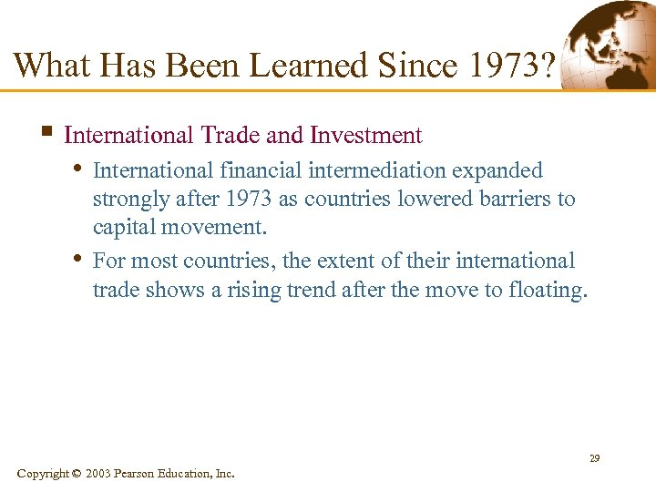 What Has Been Learned Since 1973? § International Trade and Investment • International financial