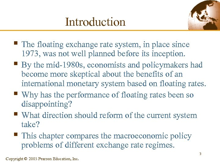 Introduction § The floating exchange rate system, in place since § § 1973, was
