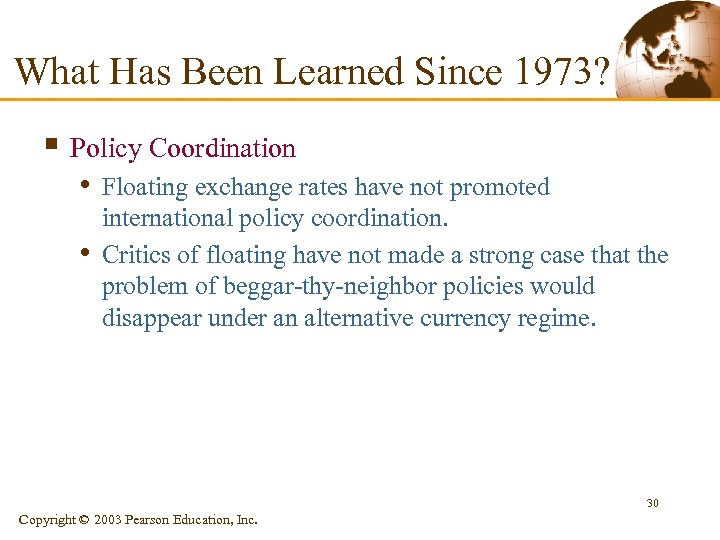 What Has Been Learned Since 1973? § Policy Coordination • Floating exchange rates have