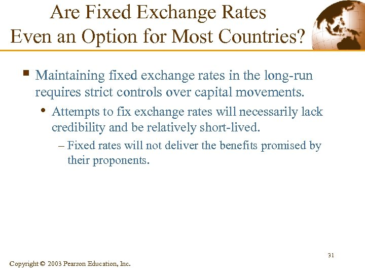 Are Fixed Exchange Rates Even an Option for Most Countries? § Maintaining fixed exchange
