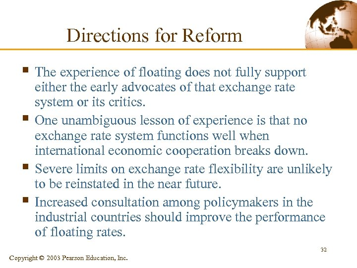 Directions for Reform § The experience of floating does not fully support § §