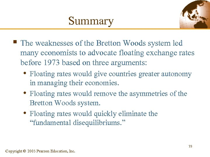 Summary § The weaknesses of the Bretton Woods system led many economists to advocate
