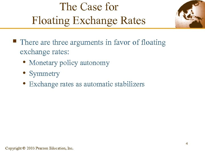 The Case for Floating Exchange Rates § There are three arguments in favor of