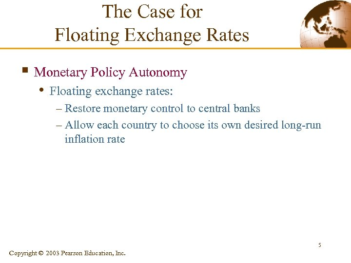 The Case for Floating Exchange Rates § Monetary Policy Autonomy • Floating exchange rates: