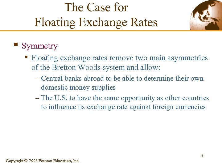 The Case for Floating Exchange Rates § Symmetry • Floating exchange rates remove two