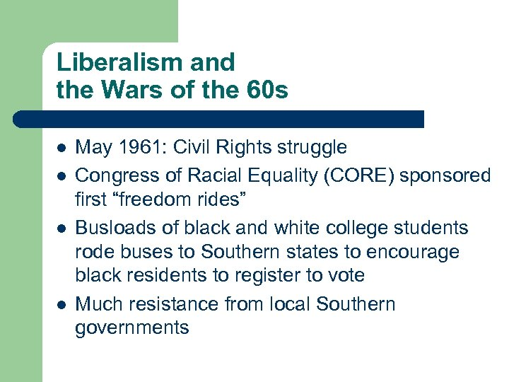 Liberalism and the Wars of the 60 s l l May 1961: Civil Rights