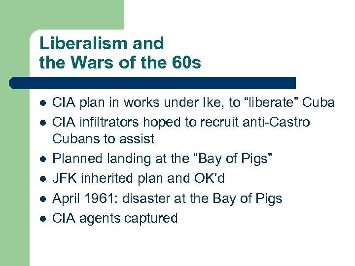 Liberalism and the Wars of the 60 s l l l CIA plan in