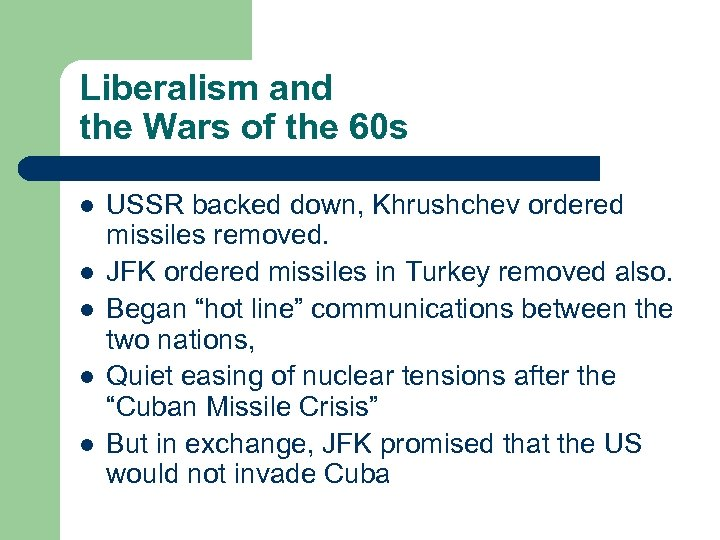 Liberalism and the Wars of the 60 s l l l USSR backed down,